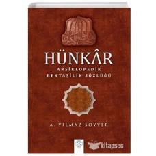 Hünkâr - Ansiklopedik Bektaşîlik Sözlüğü (Araştırma-İnceleme) CİLTSİZ