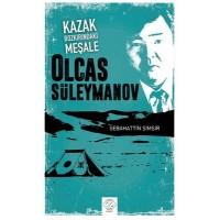 Kazak Bozkırının Meşalesi Olcas Süleymanov (Araştırma-İnceleme)