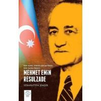 Mehmet Emin Resulzdae (Araştırma-İnceleme)