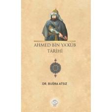 AHMED BİN YA'KÛB TÂRİHİ