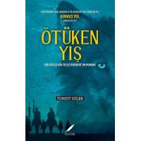 ÖTÜKEN YIŞ – Gök Gözlü Gök Yeleli Bozkurt'un Romanı-