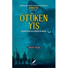 ÖTÜKEN YIŞ – Gök Gözlü Gök Yeleli Bozkurt'un Romanı- (Kargo Dahil)